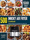 INNSKY AIR FRYER Cookbook: 500 Crispy, Easy,...
